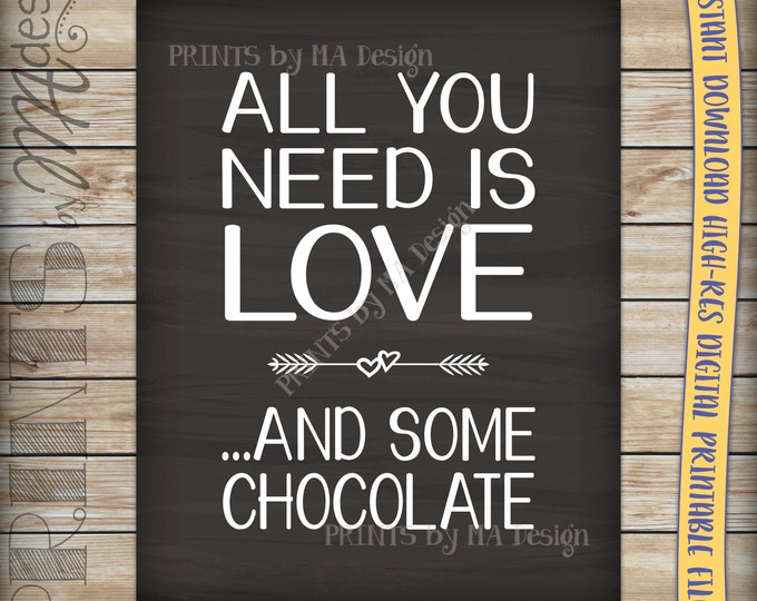 All You Need Is Love and Some Chocolate Chalkboard Sign, Instant Download Digital Printable File