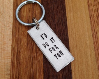 I'd Do It For You - Walking Dead - Keychain - Carl - Michonne - Deanna - Spencer - Rick - Zombie Fan - Hand Stamped - Gift