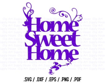 Home Sweet Home SVG Art, SVG Clipart, Home Decor Wall Art, Vector for Vinyl Cutters, Screen Printing, Svg Silhouette- CA148