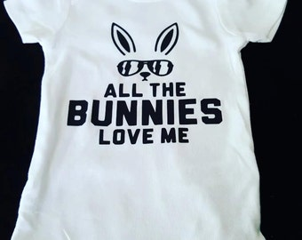 Baby Onesie All The Bunnies Love Me Onesie.