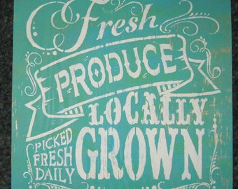 Fresh Produce Locally Grown.....wall hanging/rustic/primitive/home decor/handmade/gardening/vegtables