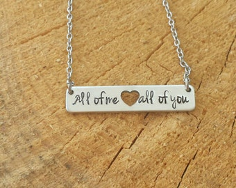 Hand stamped necklace.  All of me loves all of you.  Bar necklace, pendant.  Hand stamped, song lyrics.  Aluminum, handmade necklace.