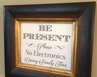 Be Present - No Electronics During Family Time Custom Print