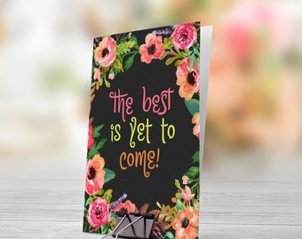 The Best Is Yet To Come 5x7 inch Folded Greeting Card - GC1018