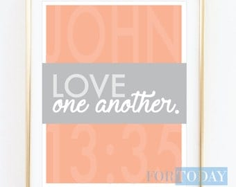 Love One Another- Instant Download- Decorative Wall Print