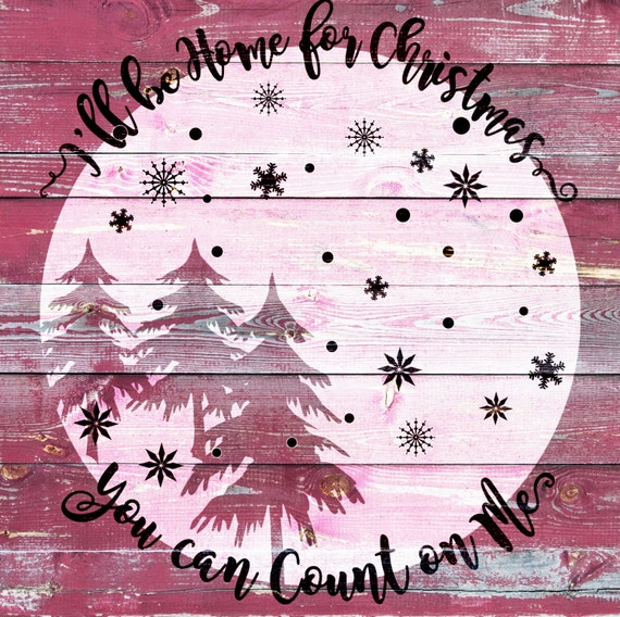 ill be home for christmas svg file cutting file vector