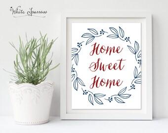Home Sweet Home, Home Sweet Home Print, Home Decor, Home wall Art, Quote Print, Quote Sign, Quote Printable, Home Printable, Quote Wall Art