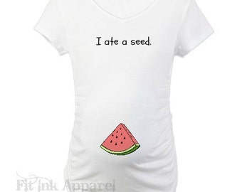 I ate a seed maternity shirt, mommy ate a seed, funny maternity shirt