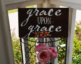 Grace Upon Grace-Cute Rustic Wooden Sign
