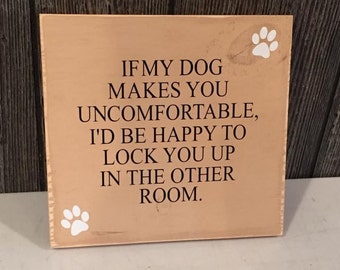 If my dog makes you uncomfortable sign