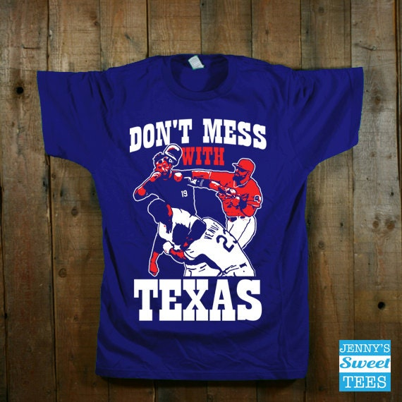 Don 39 t mess with texas texas rangers t shirt by jennyssweettees for Texas baseball t shirt