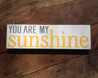 "Wood sign - ""You are my Sunshine"" - shelf sitter, wedding gift, inspirational sign, home decor, rustic sign, nursery sign, office sign"