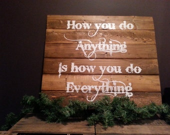 How you do anything, redwood sign, handpainted sign