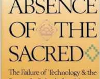 In the Abscence of the Sacred the Failure of Technology & the Survival of the Indian Nations