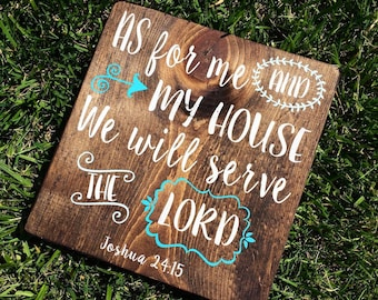 "Hand Painted and Stained ""As for me and My house we will serve the Lord"" Wooden sign, Rustic Decor, Handpainted ~ Pick Your Colors"