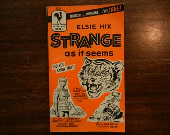 Strange As It Seems by Elsie Hix ~ 1953 First Edition ~ Fantastic, Impossible, But True!