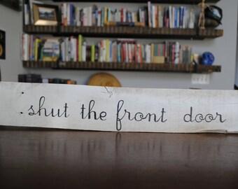 Shut the front door!!