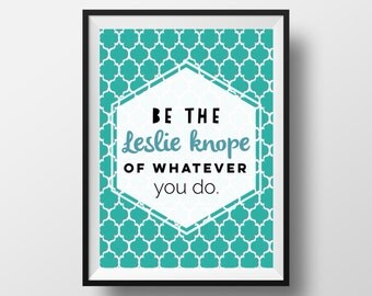 Parks and Recreation Leslie Knope Quote Digital Print
