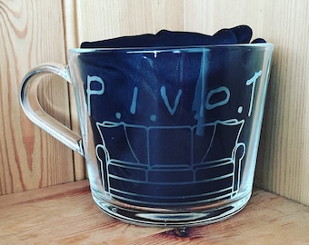 Glass Mug Etched With Funny Pivot Quote and Couch Image From Friends TV Show Ross Gift