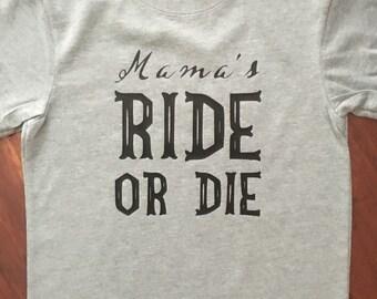 Mama's Ride or Die Tee