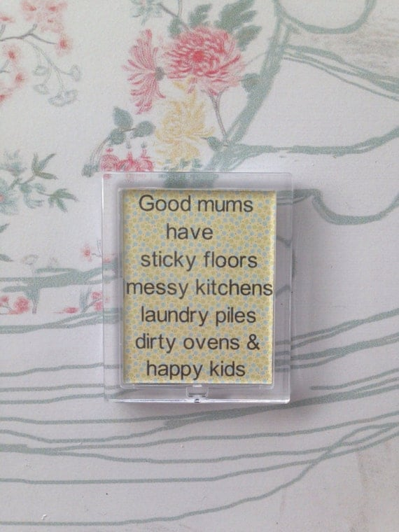 Good mums have sticky floors, happy kids, fridge magnet, refridgerator, gift for mum, christmas gift ideas, stocking fillers, gifts for her