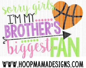 Sorry Girls I'm My Brothers Biggest Fan - Basketball Heart SVG DXF EPS and png Files for Cutting Machines Cameo or Cricut