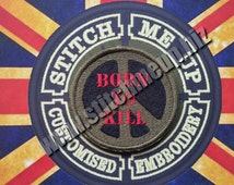 """Airsoft, Military, Cosplay - Embroidered """"BORN TO KILL"""" Patch inspired by the great Full Metal Jacket"""
