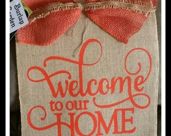 Welcome To Our Home Burlap Garden Flag with Bow