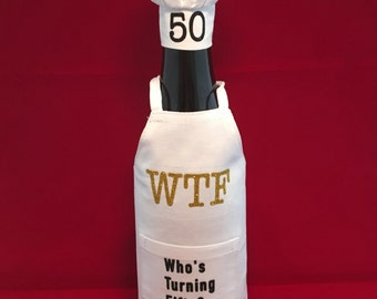 50th Birthday Gift - WTF Who's Turning Fifty?