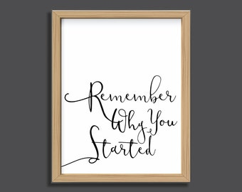 Inspirational Print, Remember Why You Started, inspirational quote, dorm art, office art, motivational quote, writer gift, printable quote