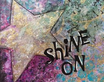 Mixed media 'shine on' art words
