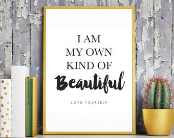 I am my own kind of Beautiful Quote. Beautiful Print. Love Yourself. Be your own. Best Friend Gift. Beautiful Quote. Beautiful Poster