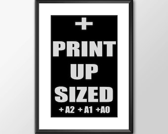 Upgrade any Print Size to A2 A1 or A0