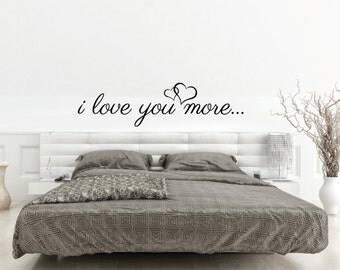 Wall Sticker Love Quote - I love you more - Removable Vinyl Wall Decal Quote With Heart | Love Saying for Bedroom | Over or Above bed Decor
