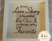 Beautiful love story vinyl box frame. Romantic/love quote. Gift for him. Gift for her. Wedding gift. Anniversary gift. Couples keepsake box