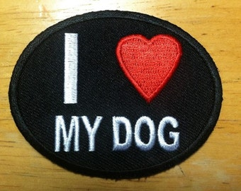 SALE - I Love My Dog embroidered patch