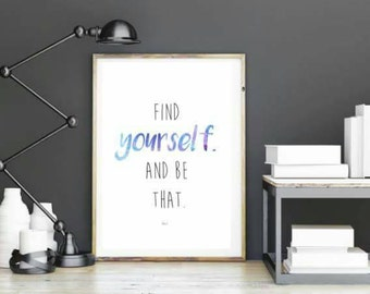 Find Yourself And Be That - Inspirational Typography Print For Your Home