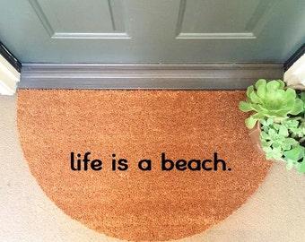 New! life is a beach Doormat Coir Funny Doormat / Welcome Mat / Doormat / Custom Door mat