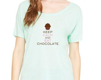 Keep Calm And Eat Chocolate Keep Calm Cupcake Women's Slouchy Tee