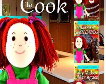 Lilly Likes to Cook Books 1,2,3,