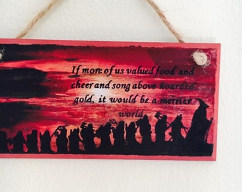 "The Hobbit inspired quote ~ ""If more of us valued and song above hoarded gold, it would be a merrier world"" ~ wall plaque"