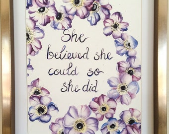 She believed she could so she did, watercolor anamone print.