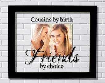 cousins frame floating frame cousins by birth friends by choice photo picture frame cousin relatives gift the burnt branch