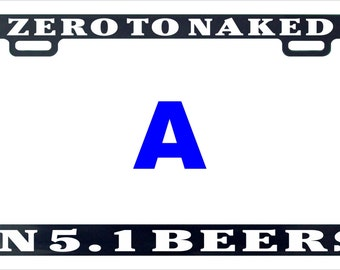 Zero to naked in 5 beers funny assorted license plate frame