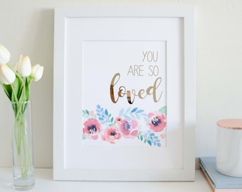 You are so Loved - Watercolour and Rose Gold Foil Print