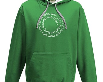 You Look Silly With Your Head Twisted Around Like That- Funny Men's hoodie / hooded top From FatCuckoo VHM1620