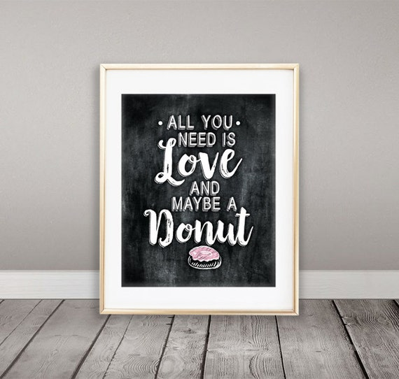 Wall Decor All You Need Is Love : Instant download all you need is love and maybe a donut wall