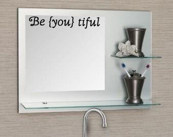Be {you} tiful mirror decal, Beautiful