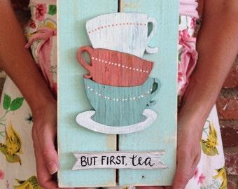 Tea Decor, Tea Wood Art, Tea Wall Art, Reclaimed Wood Art, Tea Gift, Tea Artwork, But First Tea