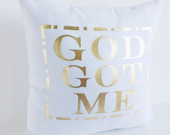 God Got Me White and Gold Pillow Cover 16x16